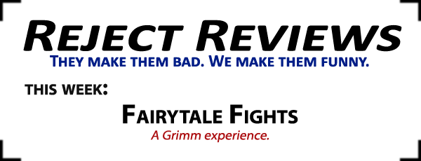 RejectReviewsFairytaleFights
